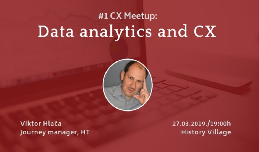 "1# CX Meetup na temu: ""Data Analytics and CX"""
