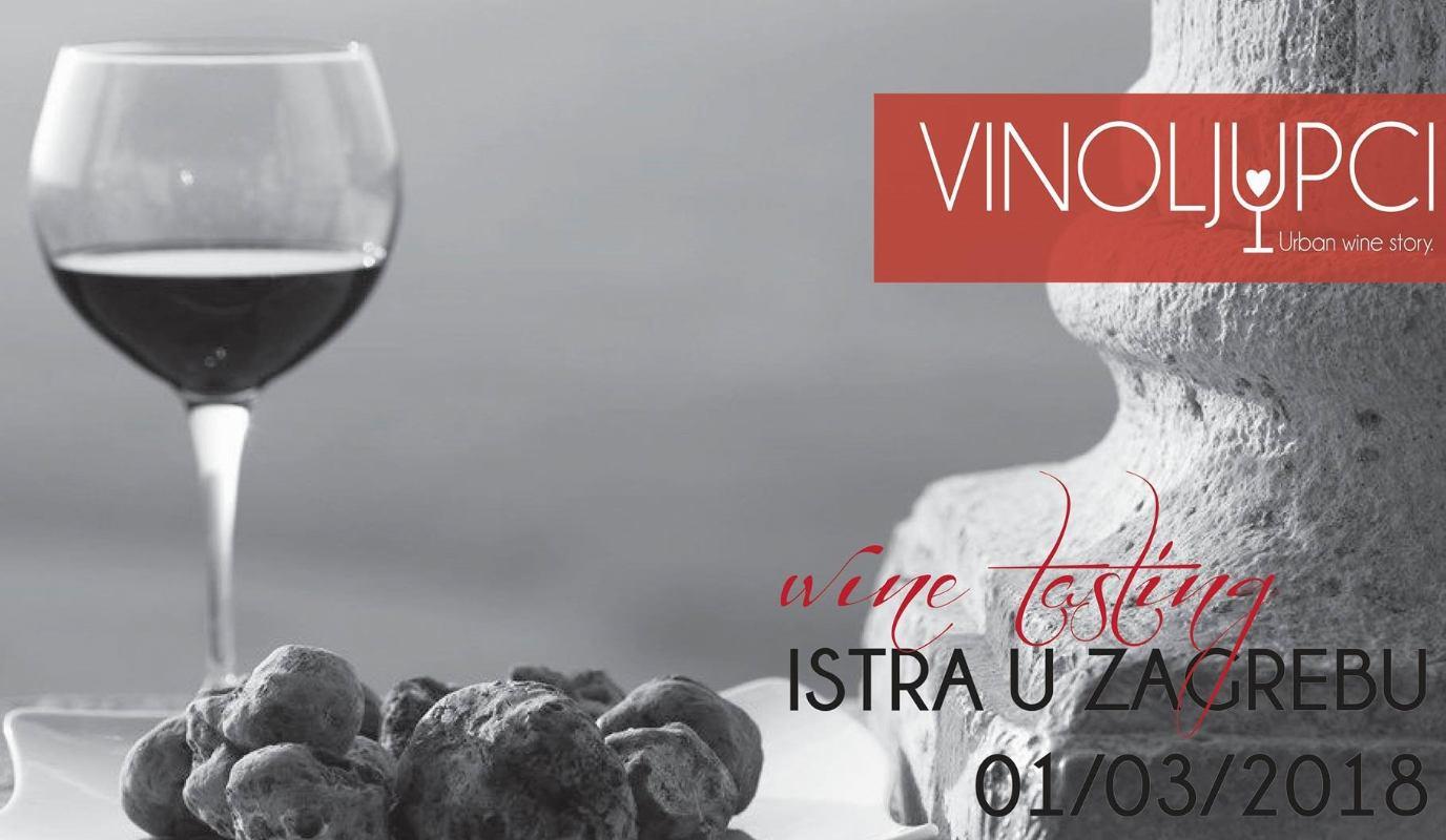 """Wine tasting """"Istra u Zagrebu"""" - događaj za sve vinoljupce"""